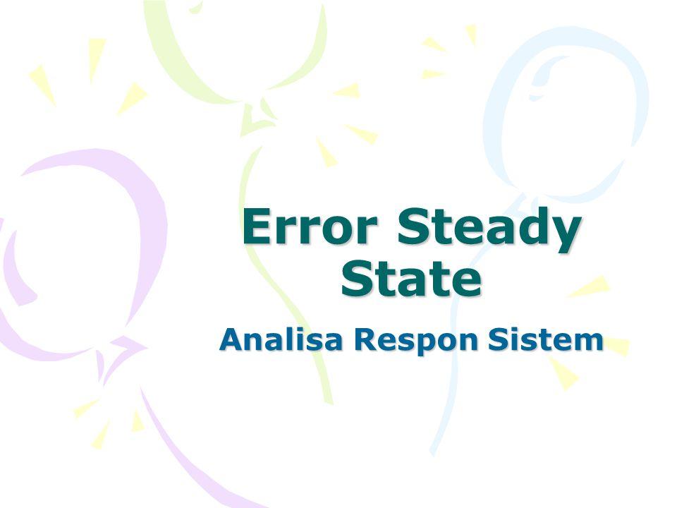 Error Steady State Analisa Respon Sistem