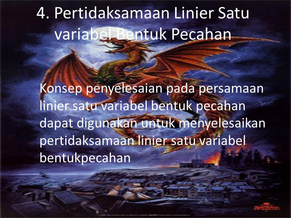 4. Pertidaksamaan Linier Satu variabel Bentuk Pecahan