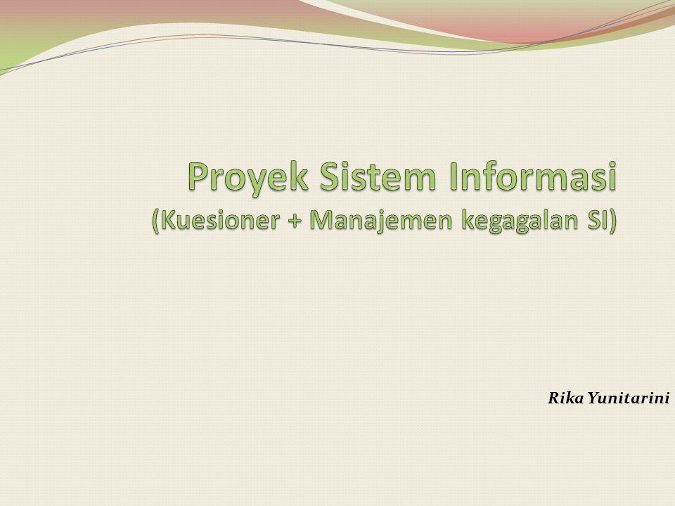 Proyek Sistem Informasi (Kuesioner + Manajemen kegagalan SI)
