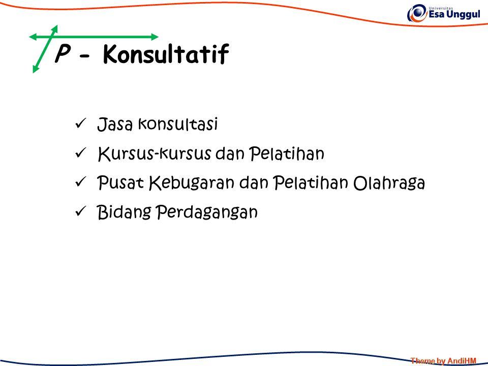 P - Konsultatif Jasa konsultasi Kursus-kursus dan Pelatihan
