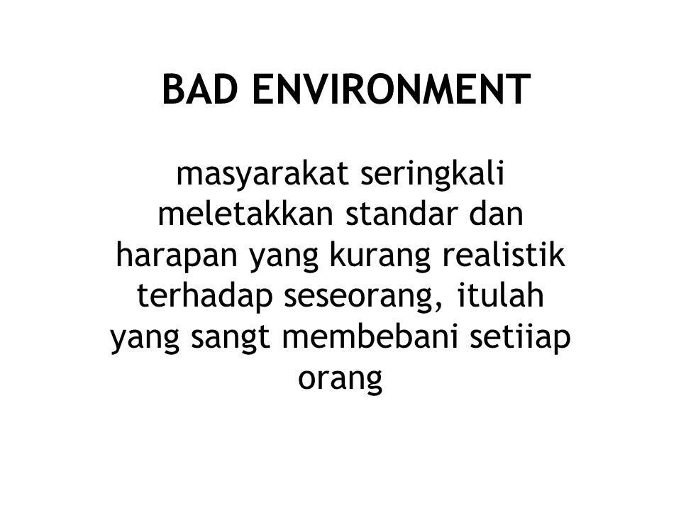 BAD ENVIRONMENT