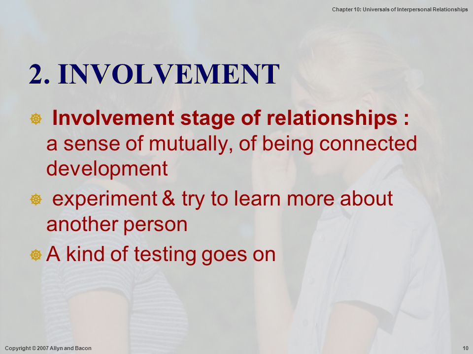 2. INVOLVEMENT Involvement stage of relationships : a sense of mutually, of being connected development.