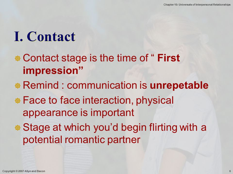 I. Contact Contact stage is the time of First impression