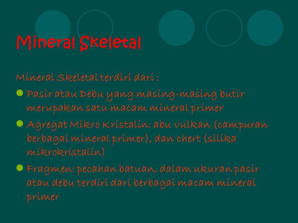 Mineral Skeletal Mineral Skeletal terdiri dari :