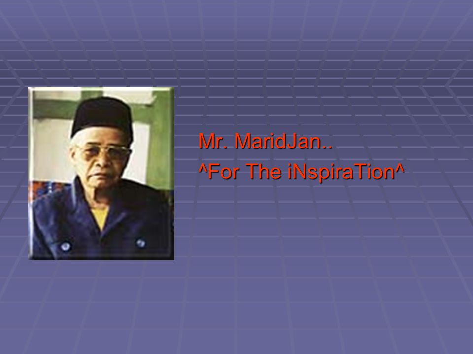 Mr. MaridJan.. ^For The iNspiraTion^