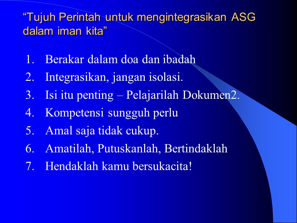 Tujuh Perintah untuk mengintegrasikan ASG dalam iman kita