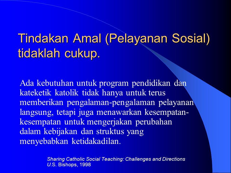 Tindakan Amal (Pelayanan Sosial) tidaklah cukup.