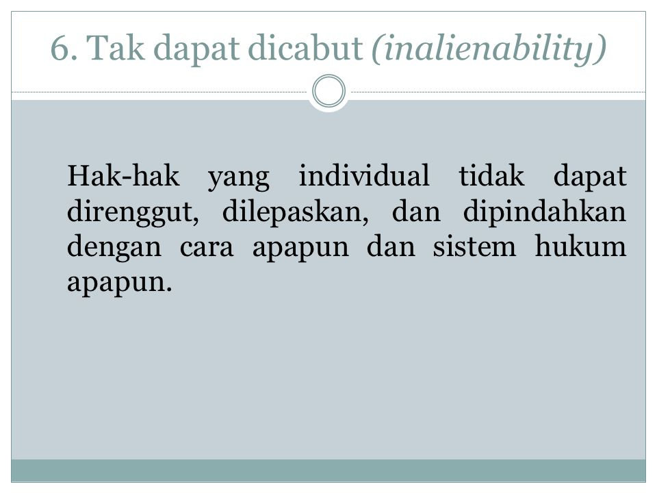 6. Tak dapat dicabut (inalienability)