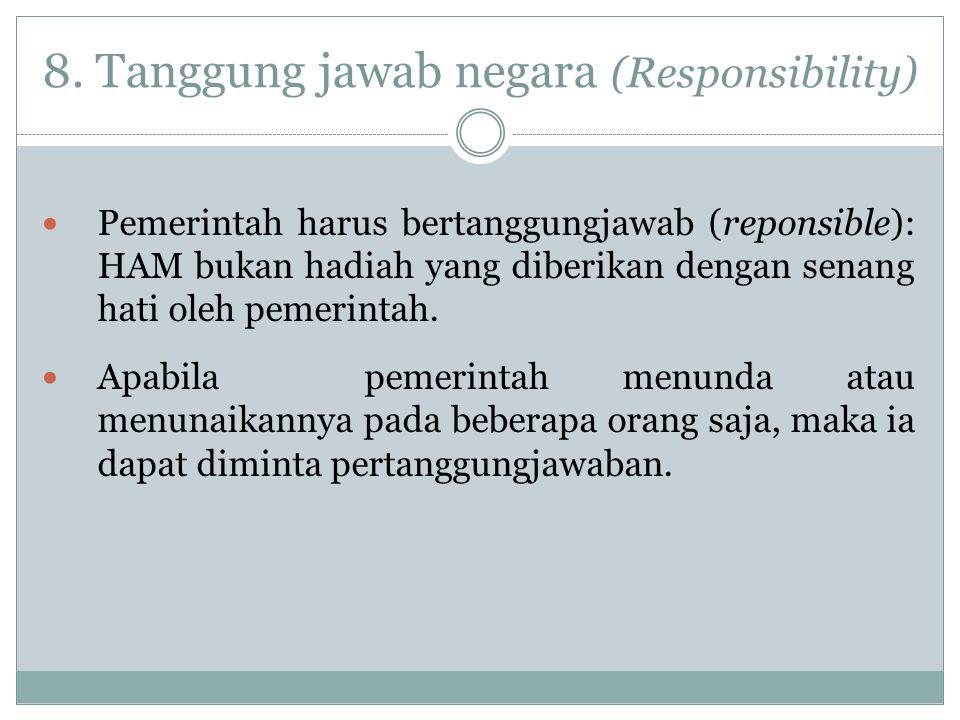 8. Tanggung jawab negara (Responsibility)
