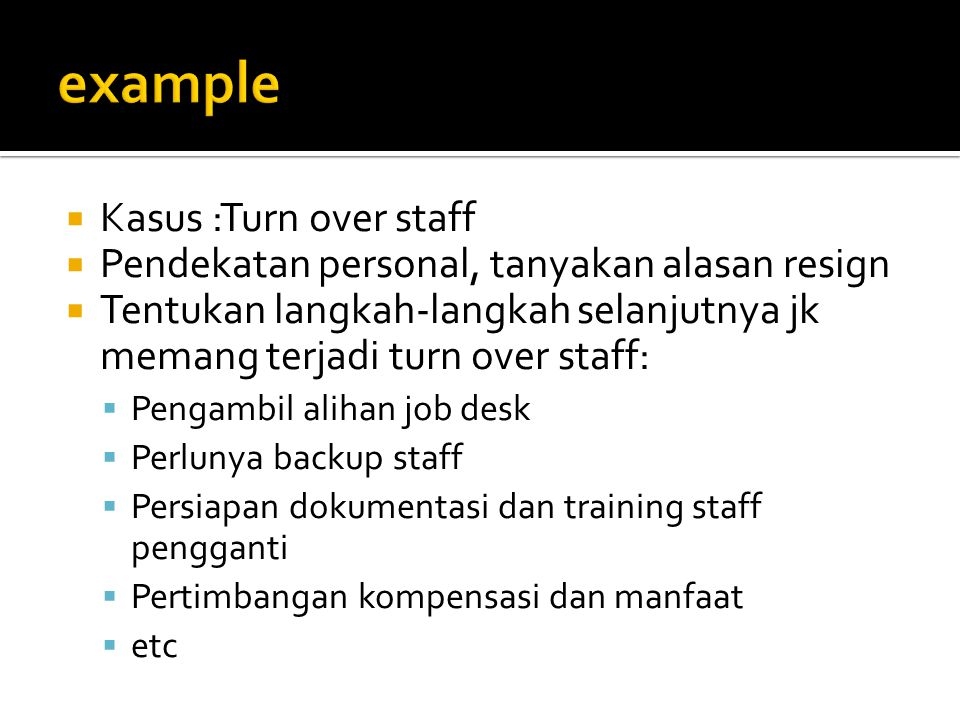 example Kasus :Turn over staff