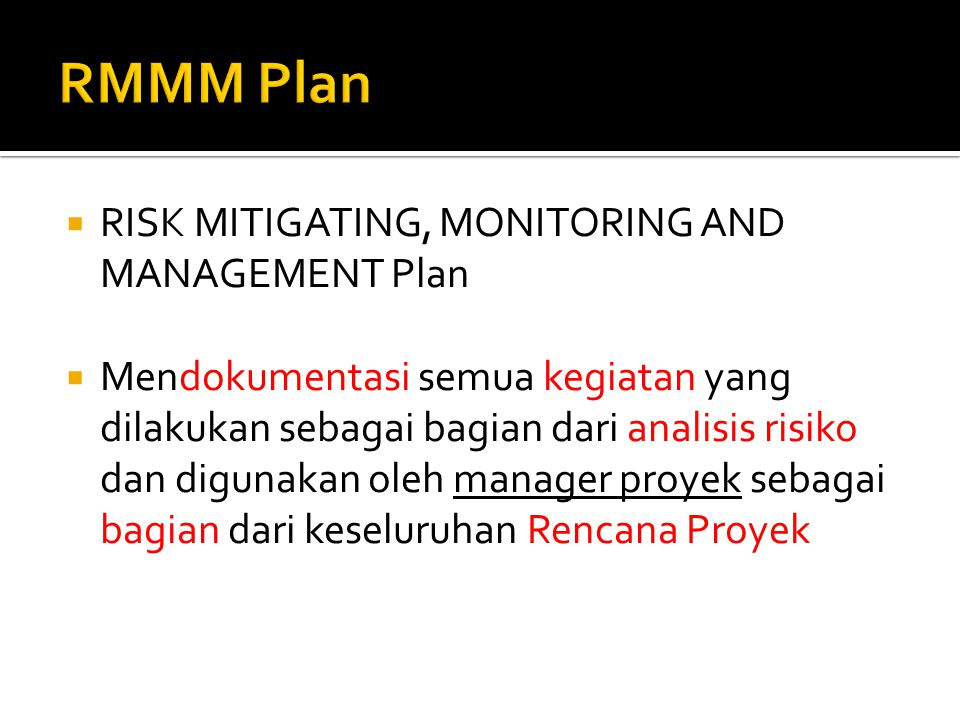 RMMM Plan RISK MITIGATING, MONITORING AND MANAGEMENT Plan