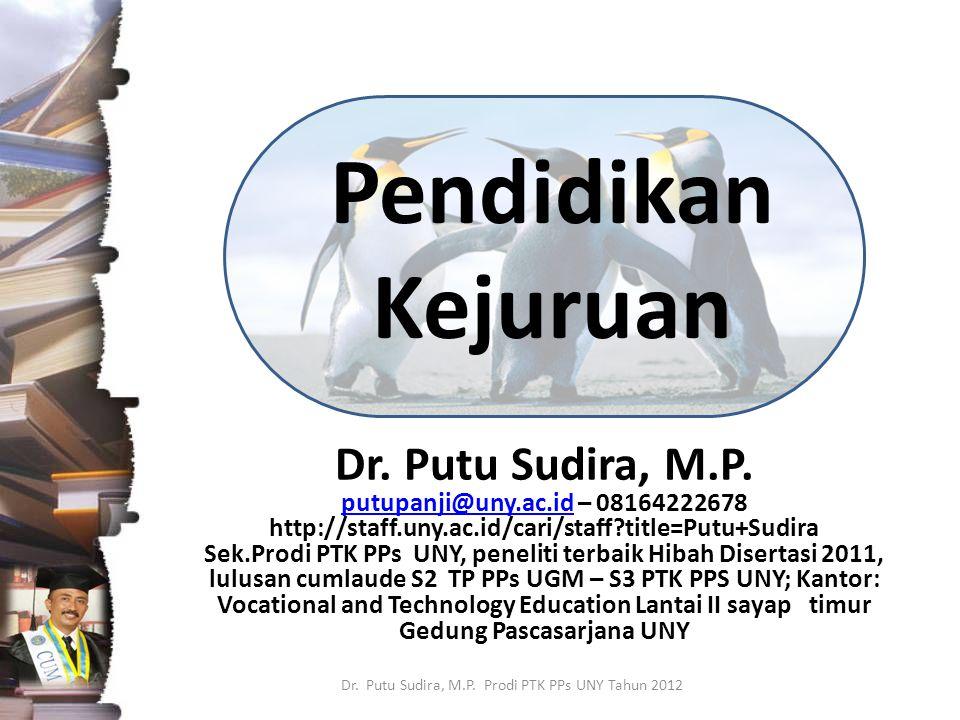 Dr. Putu Sudira, M.P. Prodi PTK PPs UNY Tahun 2012