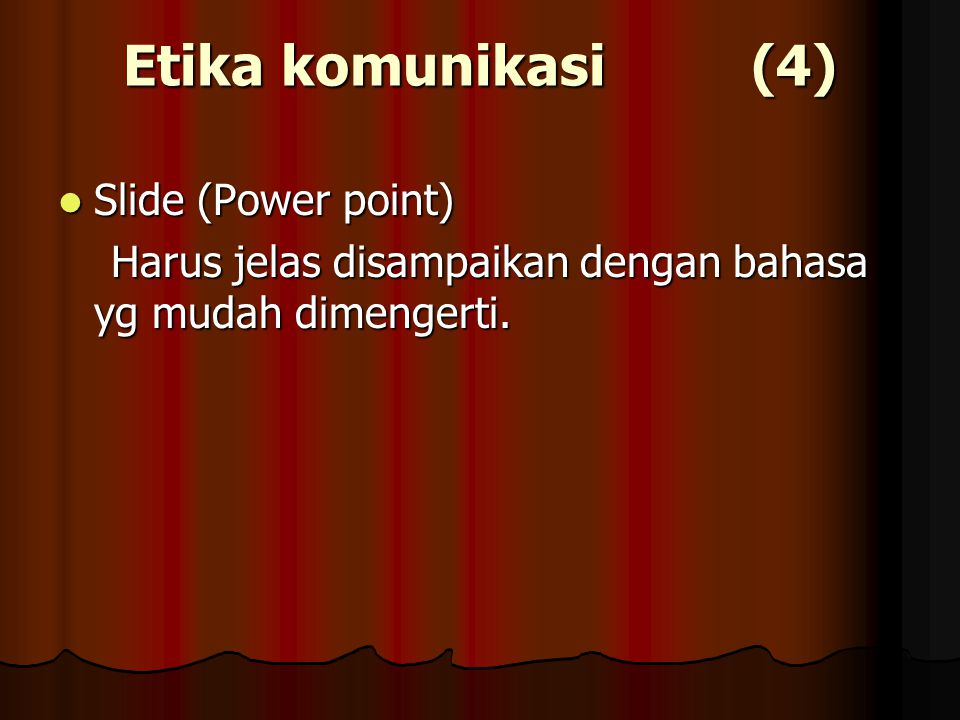 Etika komunikasi (4) Slide (Power point)