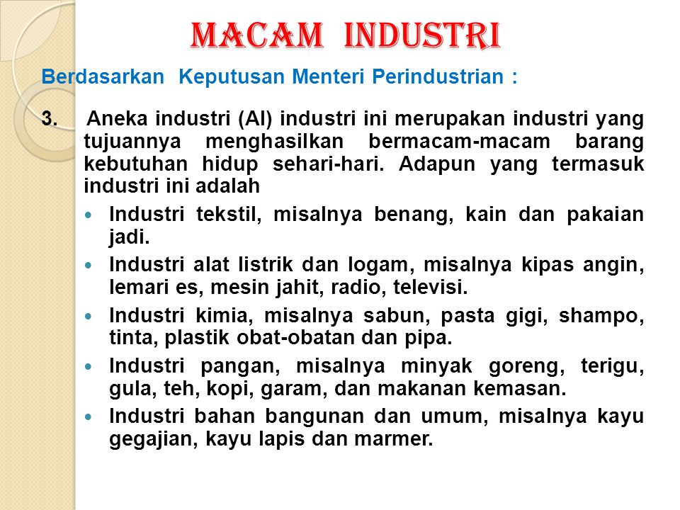 MACAM INDUSTRI Berdasarkan Keputusan Menteri Perindustrian :