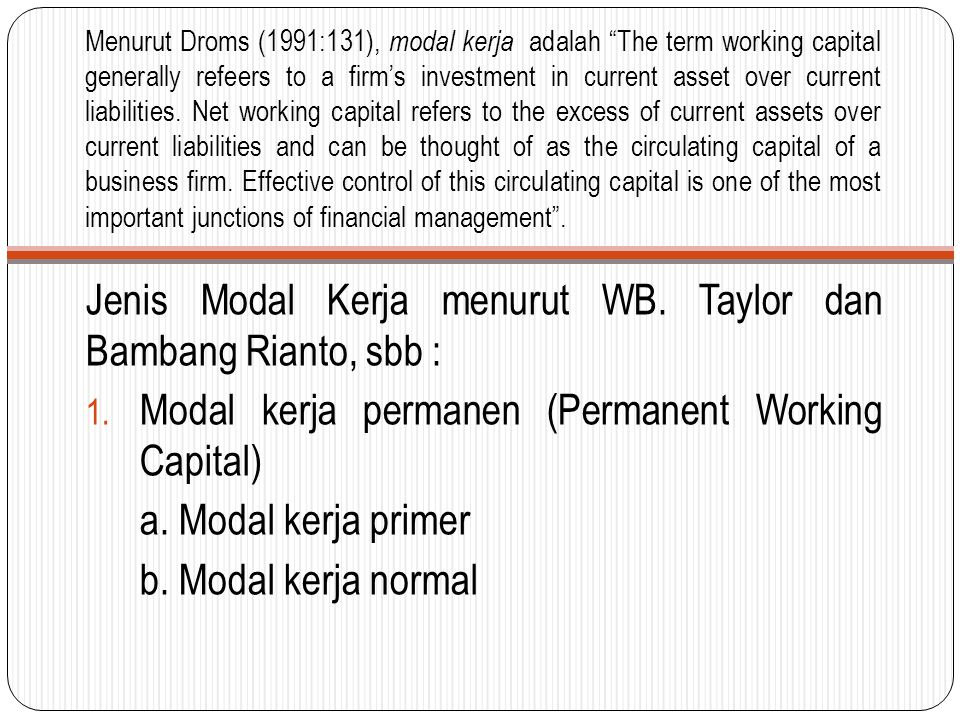 Jenis Modal Kerja menurut WB. Taylor dan Bambang Rianto, sbb :
