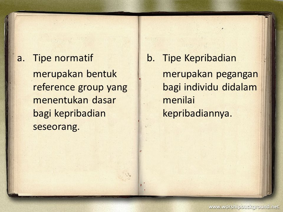 Tipe normatif merupakan bentuk reference group yang menentukan dasar bagi kepribadian seseorang. Tipe Kepribadian.