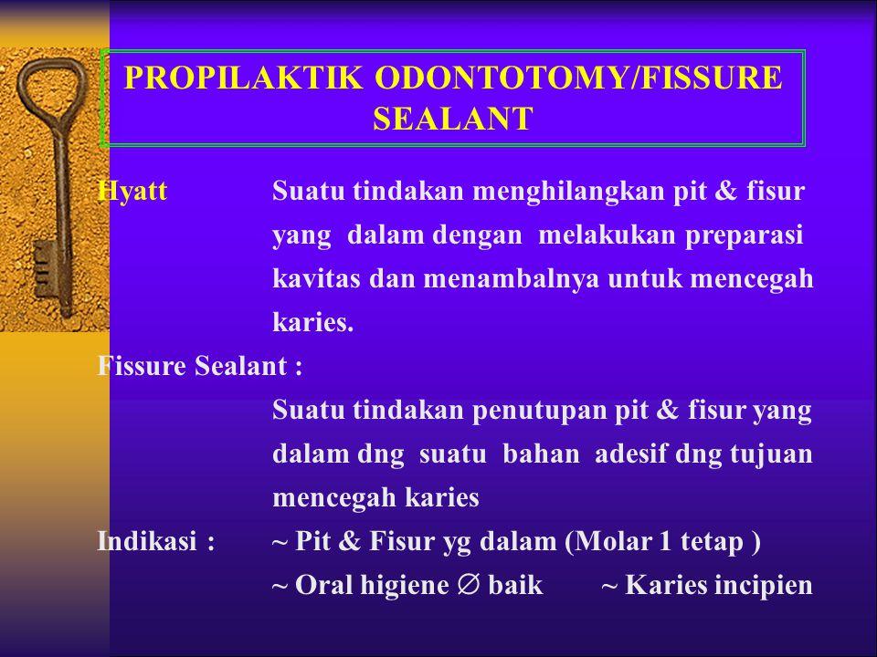 PROPILAKTIK ODONTOTOMY/FISSURE SEALANT