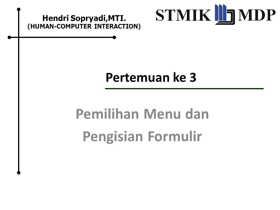 Pemilihan Menu dan Pengisian Formulir