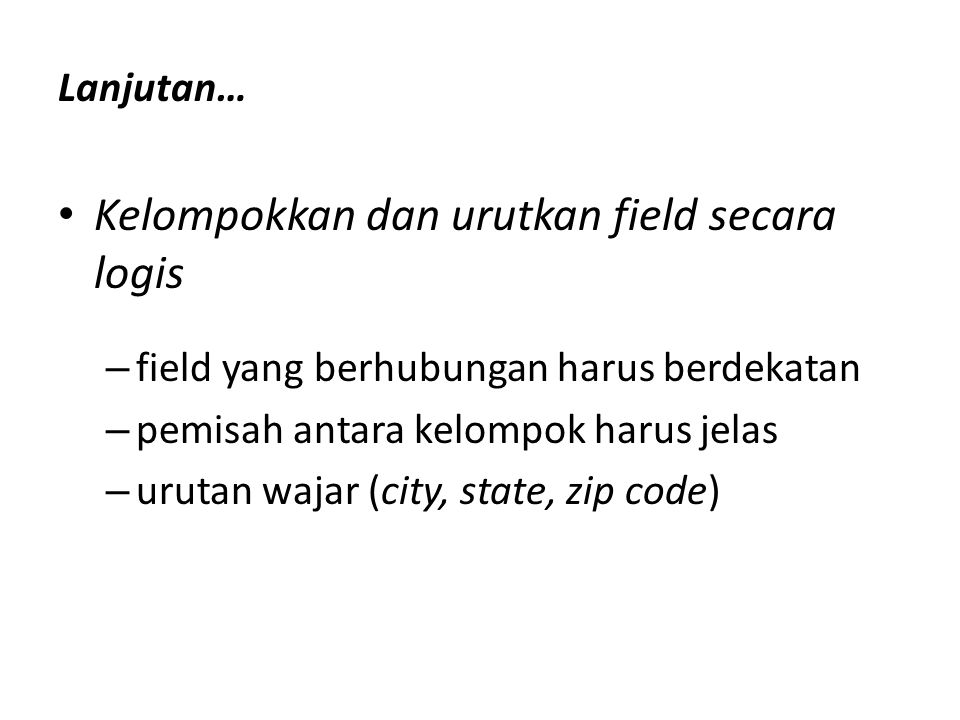 Kelompokkan dan urutkan field secara logis
