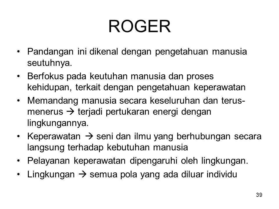 ROGER Pandangan ini dikenal dengan pengetahuan manusia seutuhnya.