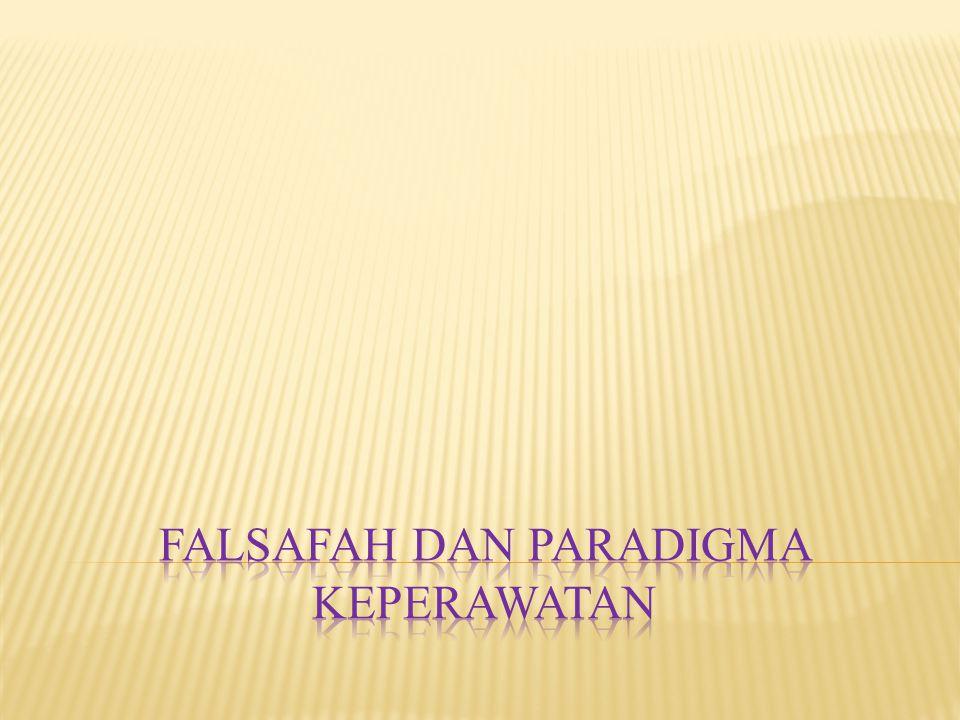 FALSAFAH DAN PARADIGMA KEPERAWATAN