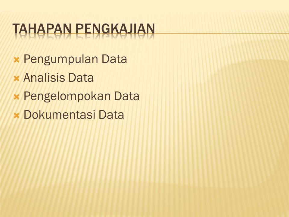 Tahapan Pengkajian Pengumpulan Data Analisis Data Pengelompokan Data