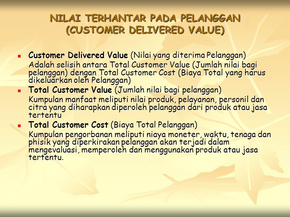 NILAI TERHANTAR PADA PELANGGAN (CUSTOMER DELIVERED VALUE)