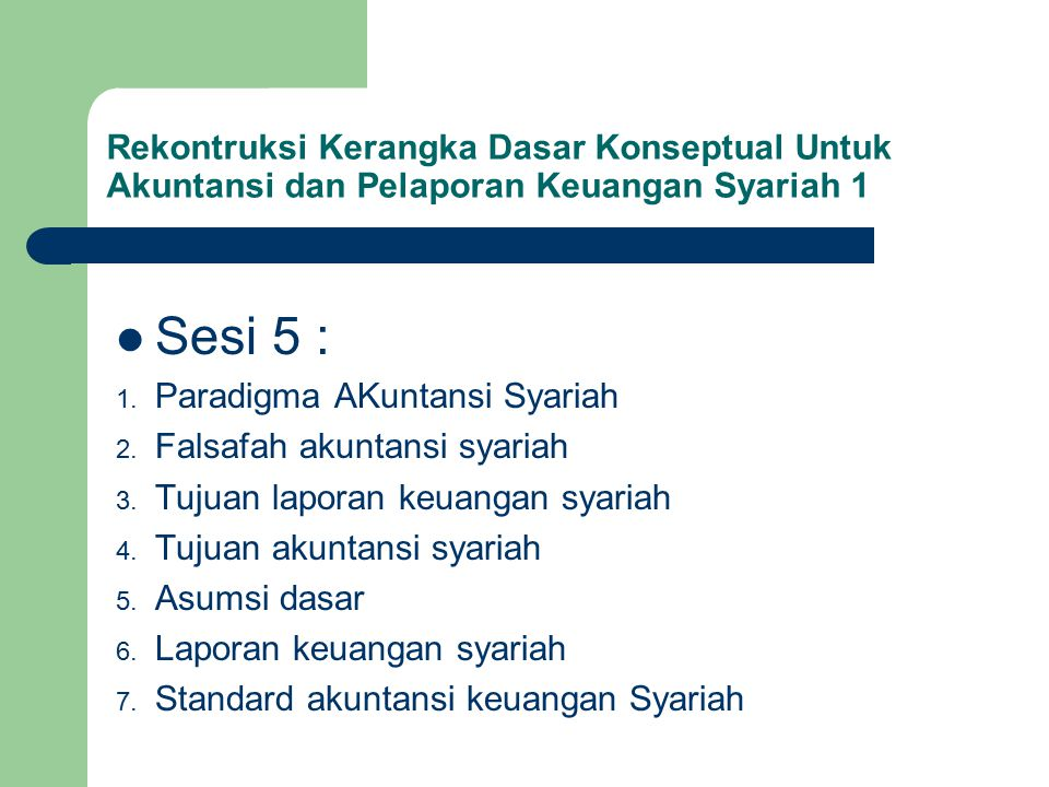 Rekontruksi Kerangka Dasar Konseptual Untuk Akuntansi dan Pelaporan Keuangan Syariah 1
