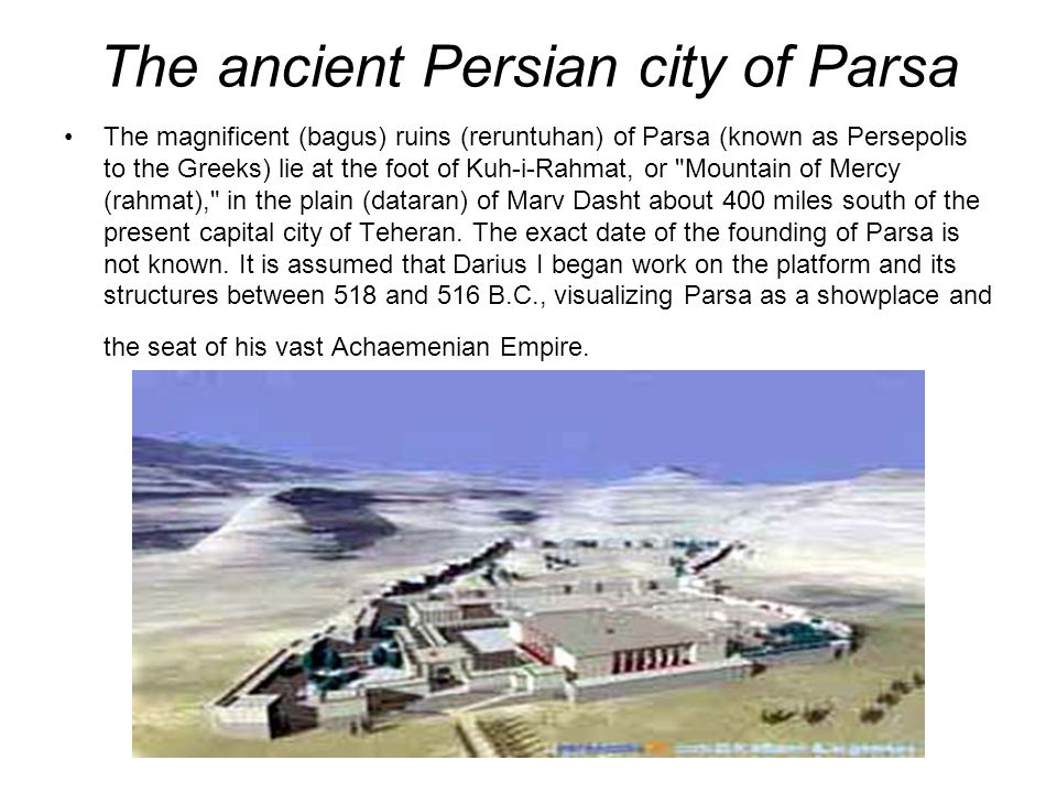 The ancient Persian city of Parsa