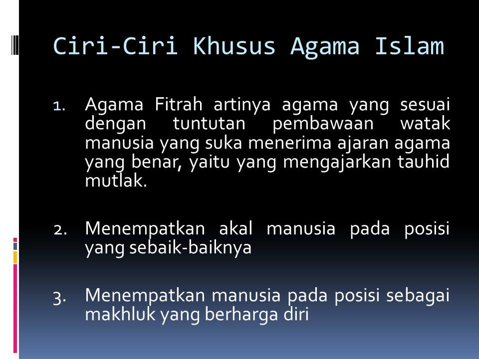 Ciri-Ciri Khusus Agama Islam