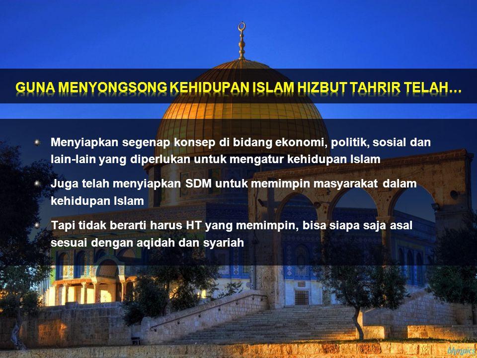 GUNA MENYONGSONG KEHIDUPAN ISLAM HIZBUT TAHRIR TELAH…