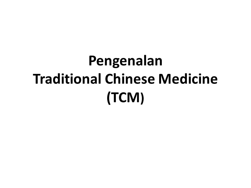 Pengenalan Traditional Chinese Medicine (TCM)
