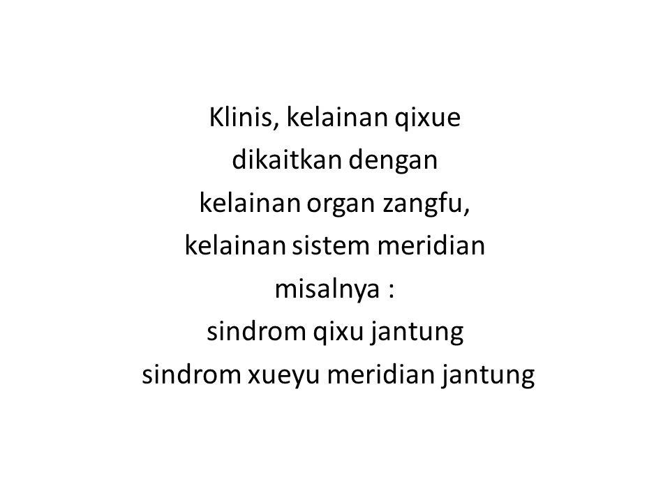 kelainan sistem meridian misalnya : sindrom qixu jantung