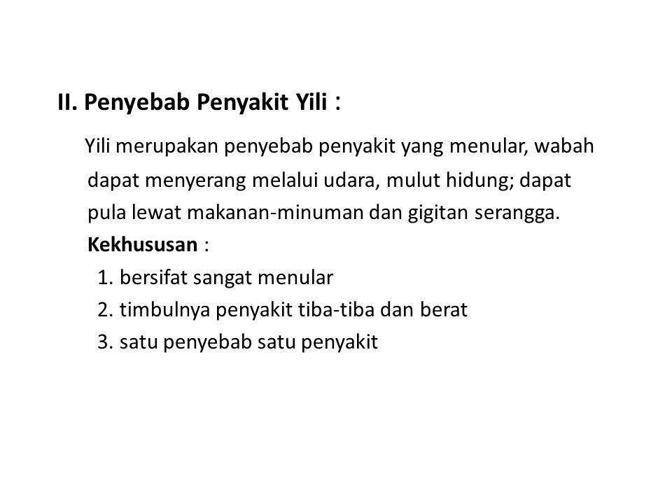 Yili merupakan penyebab penyakit yang menular, wabah