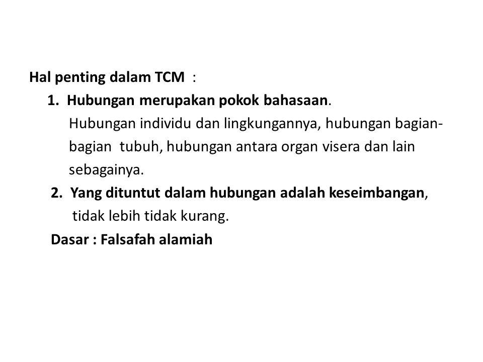 Hal penting dalam TCM : 1. Hubungan merupakan pokok bahasaan