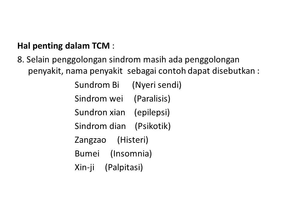 Hal penting dalam TCM : 8.