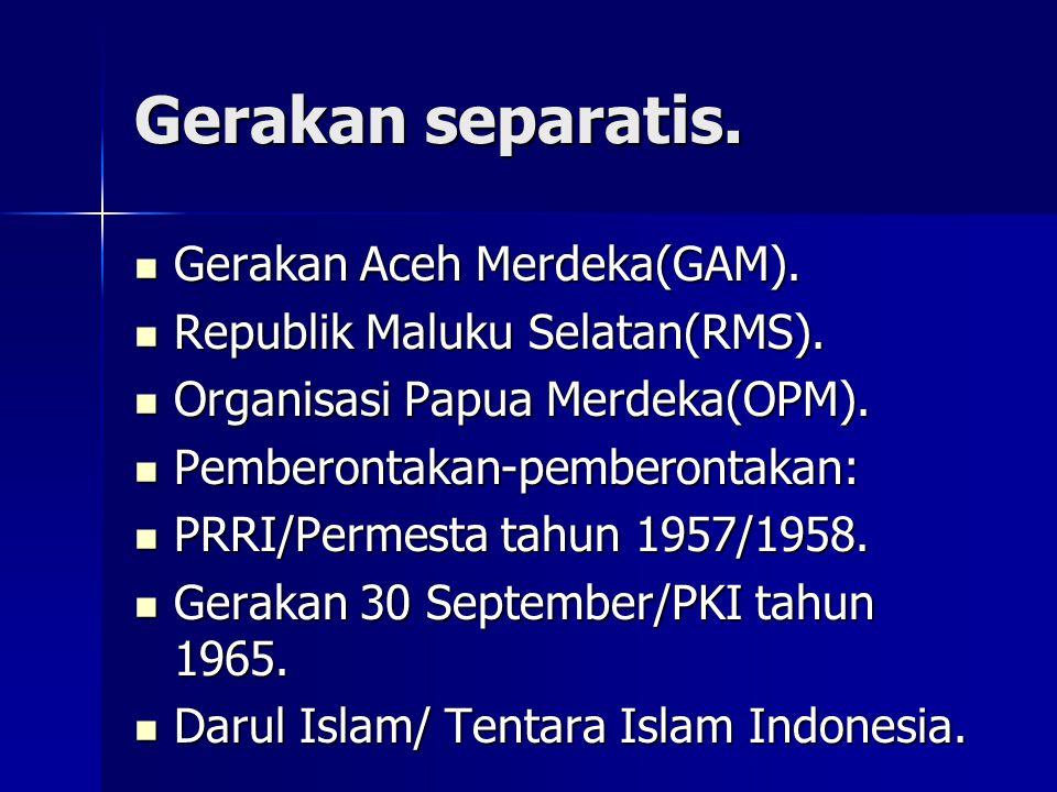 Gerakan separatis. Gerakan Aceh Merdeka(GAM).