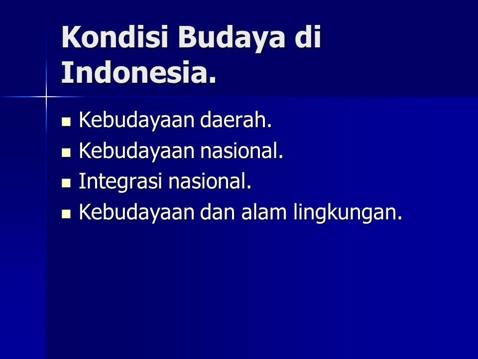Kondisi Budaya di Indonesia.