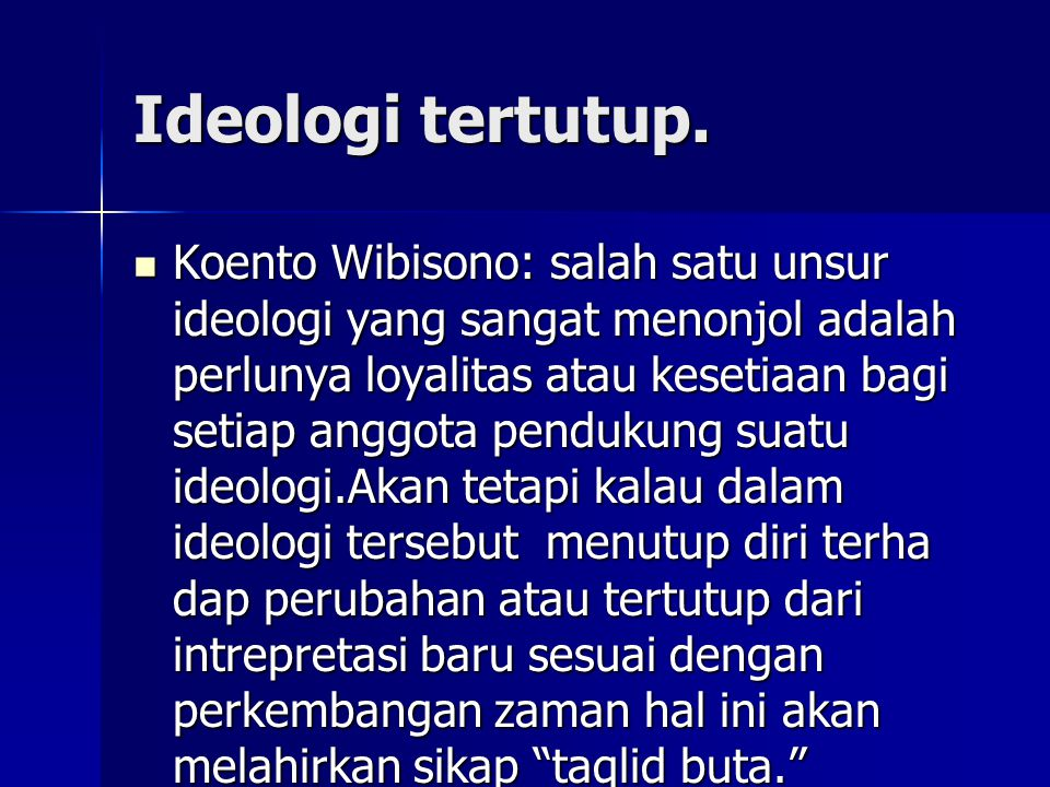 Ideologi tertutup.