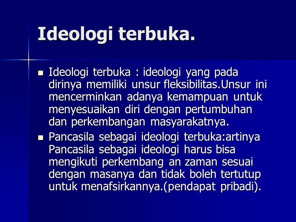 Ideologi terbuka.