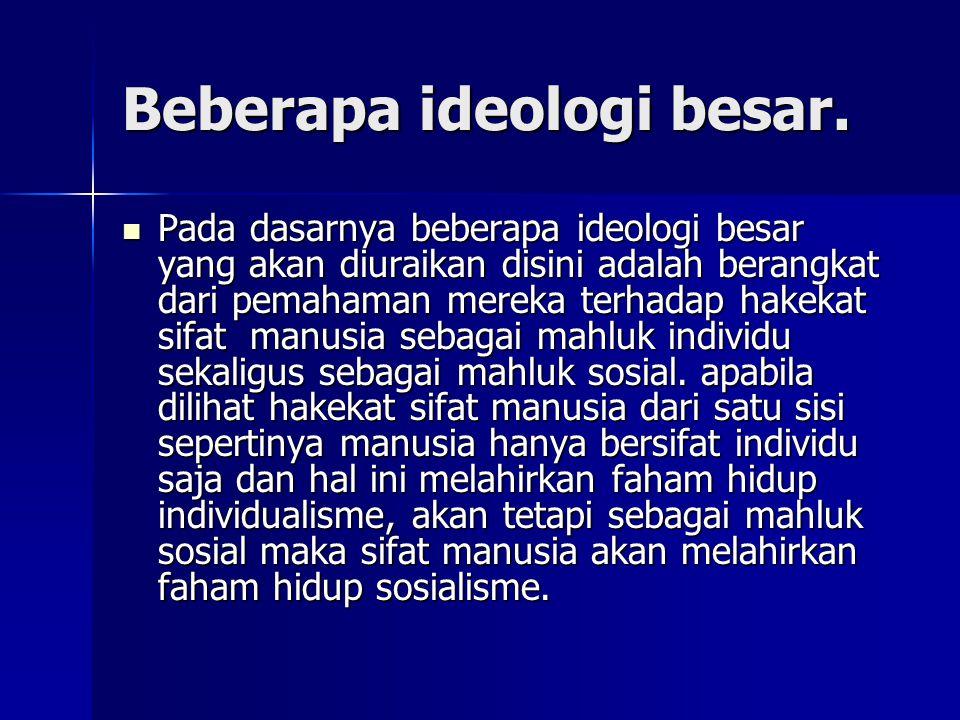 Beberapa ideologi besar.