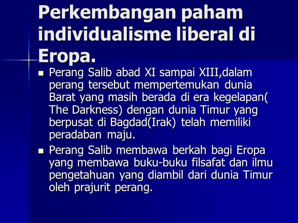 Perkembangan paham individualisme liberal di Eropa.