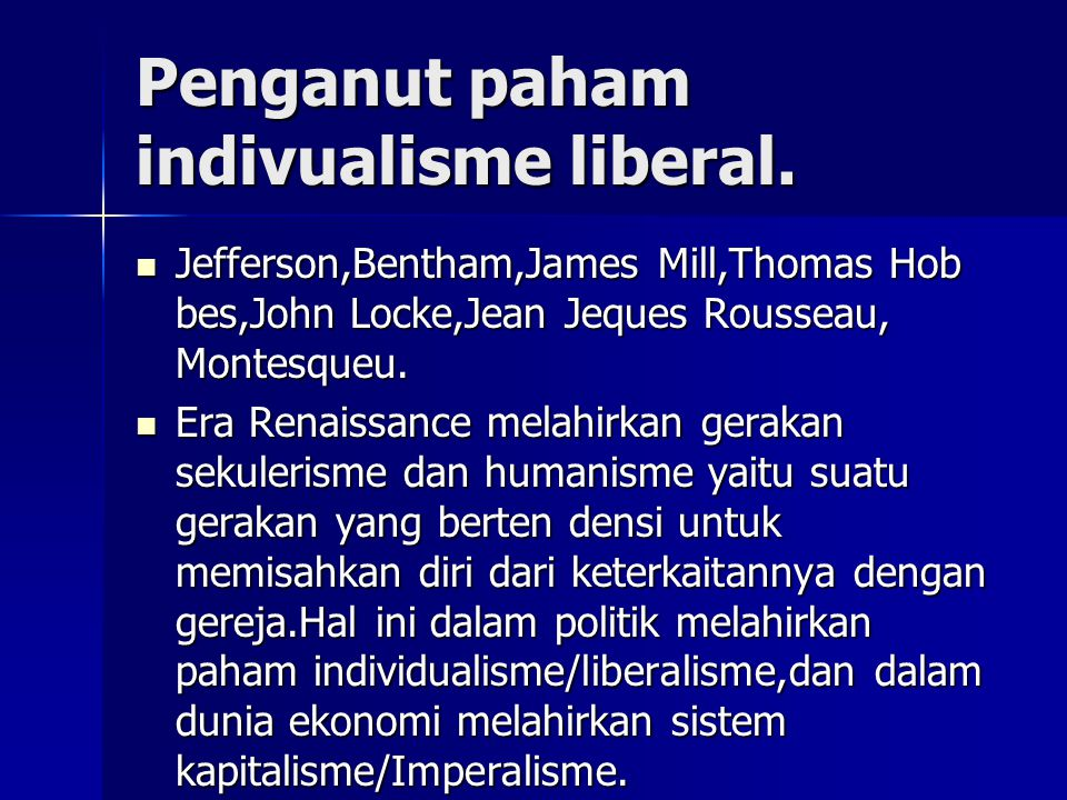 Penganut paham indivualisme liberal.
