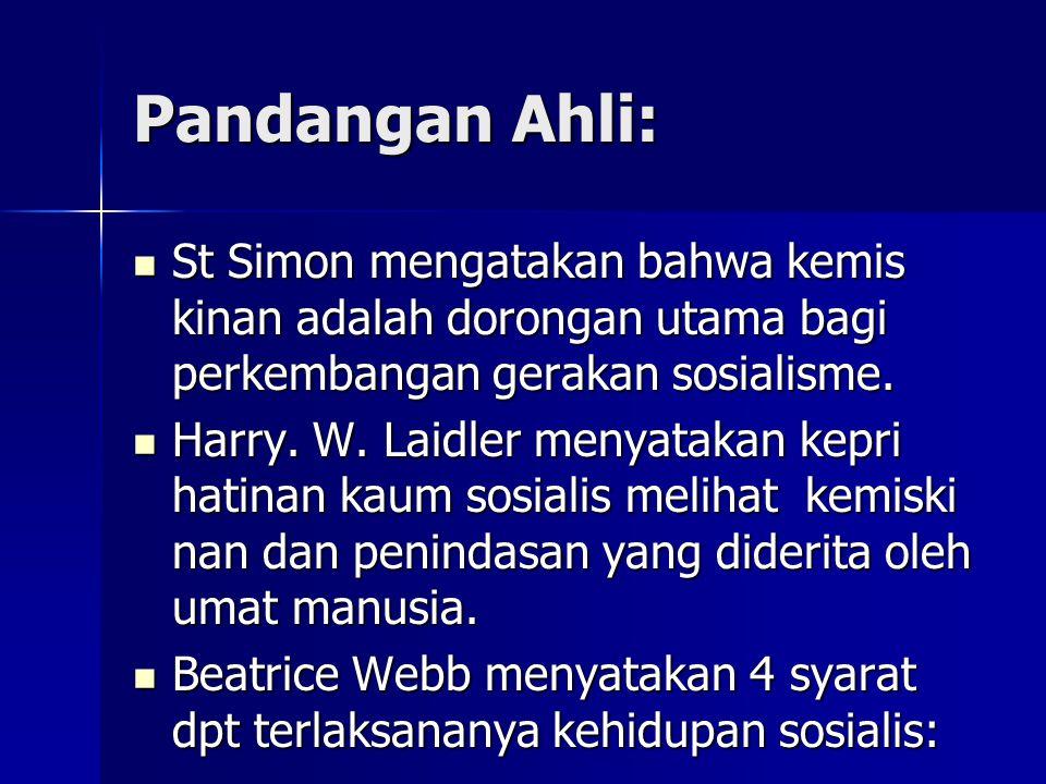 Pandangan Ahli: St Simon mengatakan bahwa kemis kinan adalah dorongan utama bagi perkembangan gerakan sosialisme.