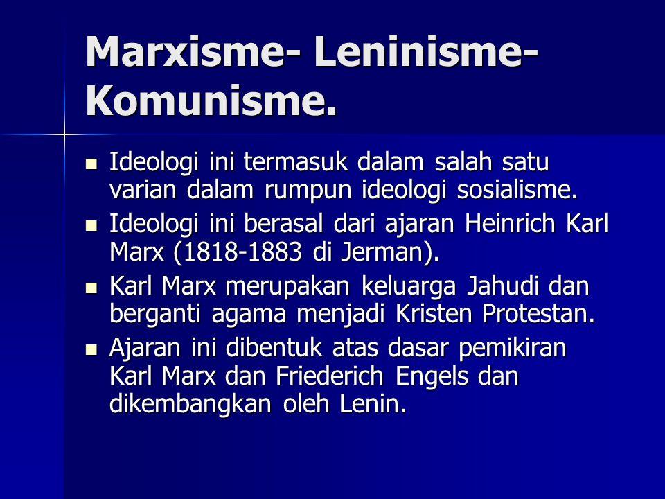 Marxisme- Leninisme- Komunisme.