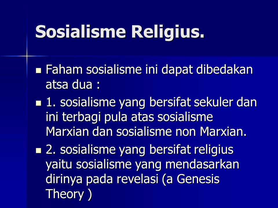 Sosialisme Religius. Faham sosialisme ini dapat dibedakan atsa dua :