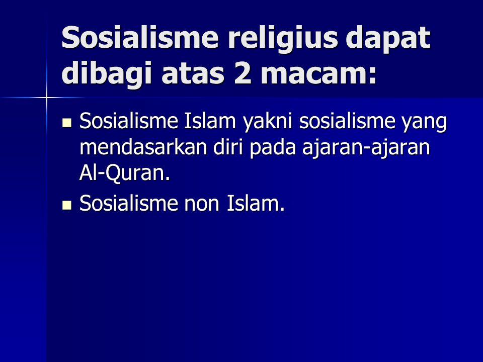 Sosialisme religius dapat dibagi atas 2 macam: