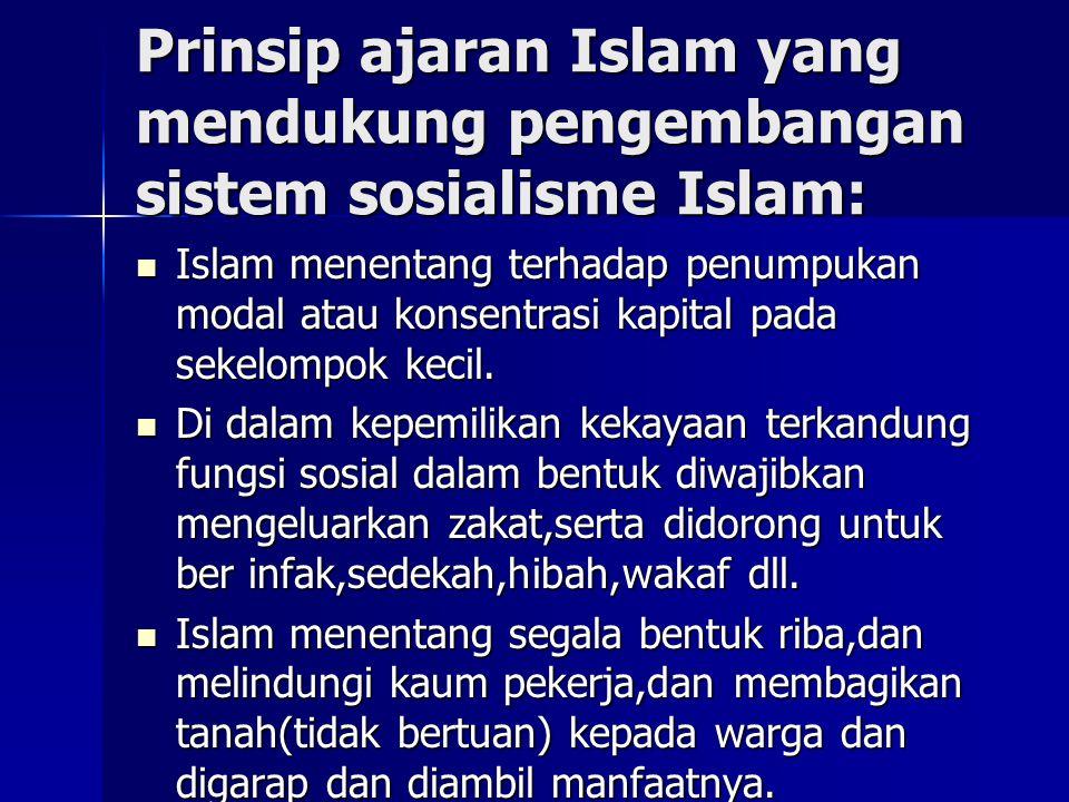 Prinsip ajaran Islam yang mendukung pengembangan sistem sosialisme Islam: