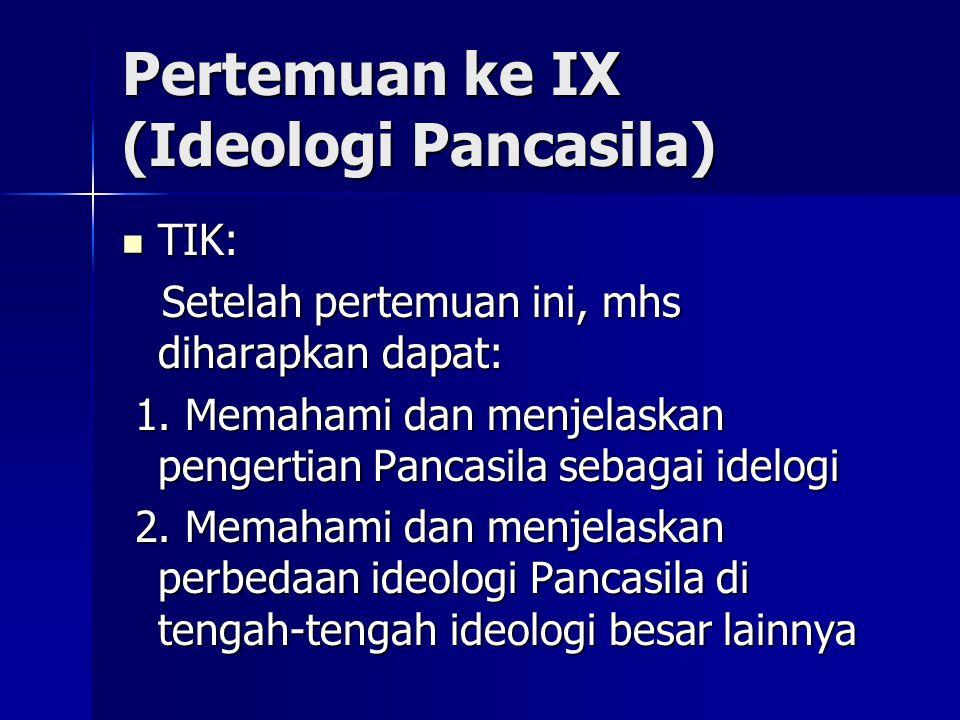 Pertemuan ke IX (Ideologi Pancasila)