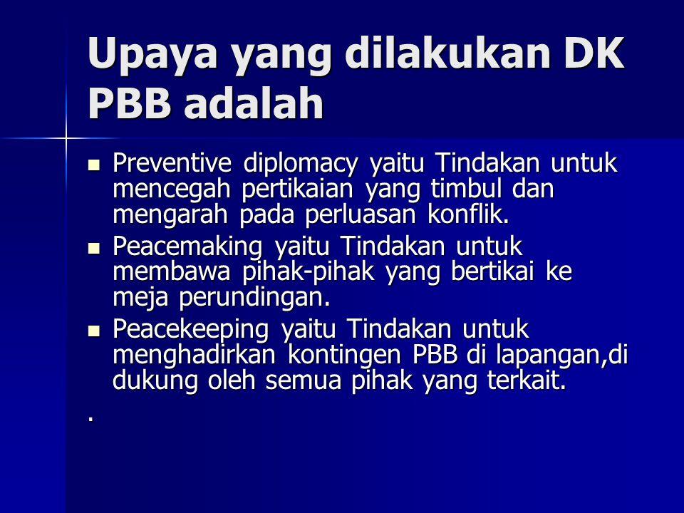 Upaya yang dilakukan DK PBB adalah